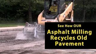 See Our Asphalt Milling To Recycle Old Pavement, Washtenaw County Area