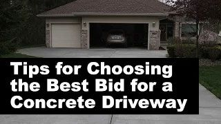 Tips for choosing bid for a concrete driveway.